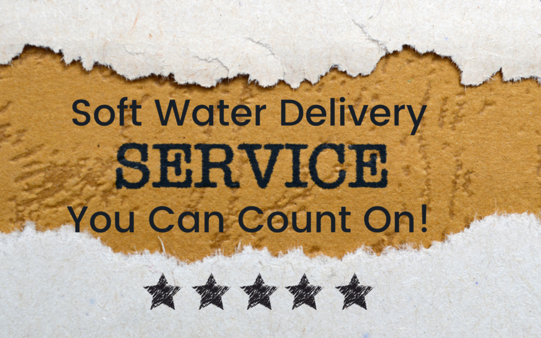 soft water delivery service you can count on